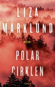 Polarcirklen - Liza Marklund